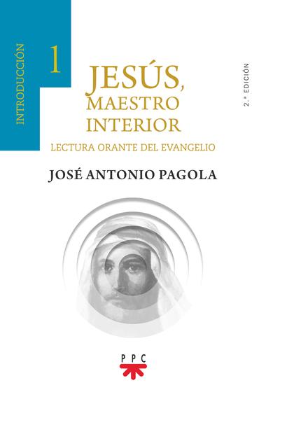 JESÚS, MAESTRO INTERIOR. 1 INTRODUCCIÓN                                         LECTURA ORANTE