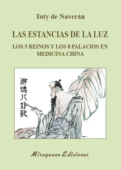 LAS ESTANCIAS DE LA LUZ. LOS 5 REINOS Y LOS 8 PALACIOS EN MEDICINA CHINA