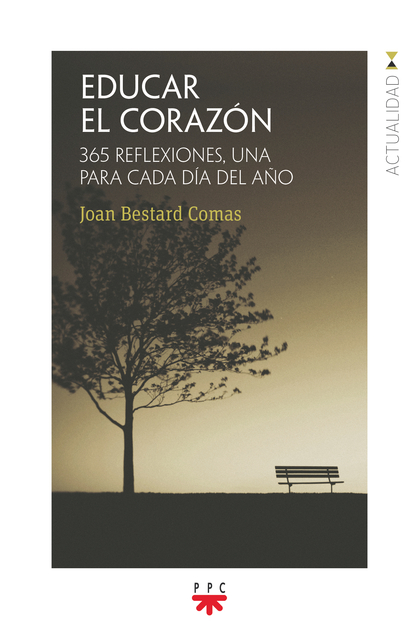 EDUCAR EL CORAZÓN                                                               365 REFLEXIONES