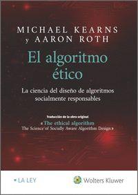 EL ALGORITMO ÉTICO: LA CIENCIA DEL DISEÑO DE ALGORITMOS SOCIALMENTE RESPONSABLES.