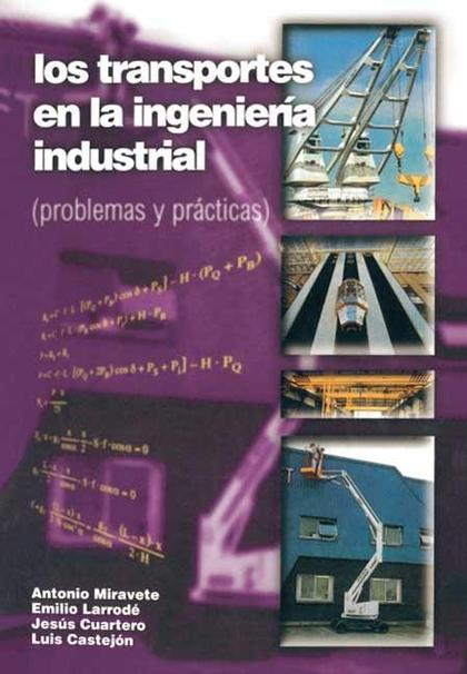 Los Transportes en la ingeniería industrial (problemas y prácticas)