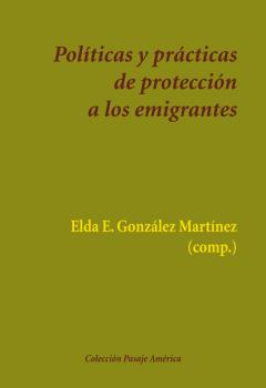 POLÍTICAS Y PRÁCTICAS DE PROTECCIÓN A LOS EMIGRANTES
