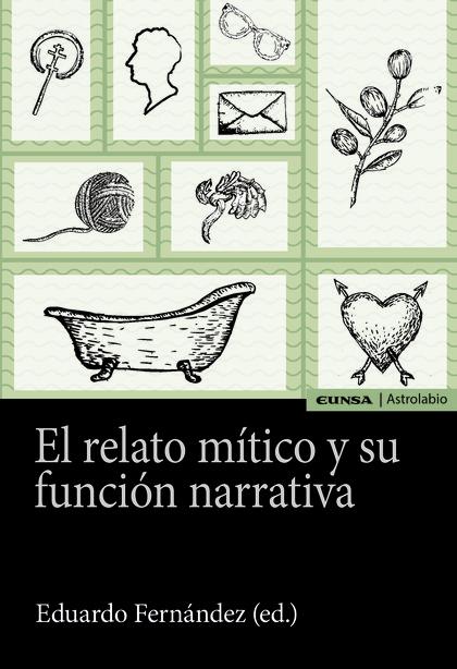 RELATO MITICO Y SU FUNCION NARRATIVA,EL