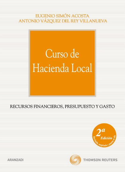 CURSO DE HACIENDA LOCAL : RECURSOS FINANCIEROS, PRESUPUESTO Y GASTO