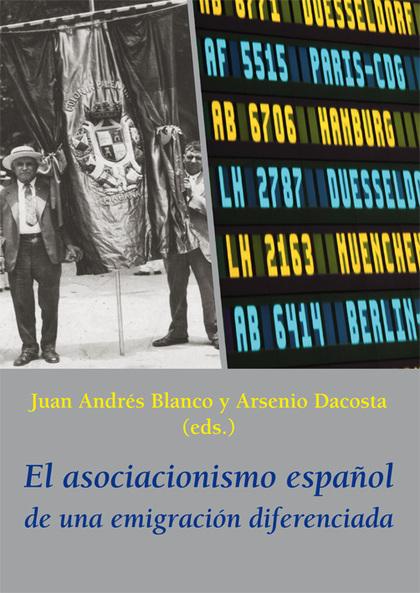 EL ASOCIACIONISMO ESPAÑOL DE UNA EMIGRACIÓN DIFERENCIADA