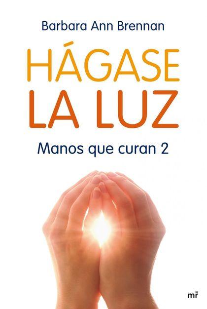 HÁGASE DE LA LUZ. MANOS QUE CURAN 2