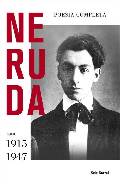 POESÍA COMPLETA. TOMO I (1915 - 1947)