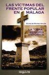 LAS VÍCTIMAS DEL FRENTE POPULAR EN MÁLAGA: LA ´OTRA´ MEMORIA HISTÓRICA