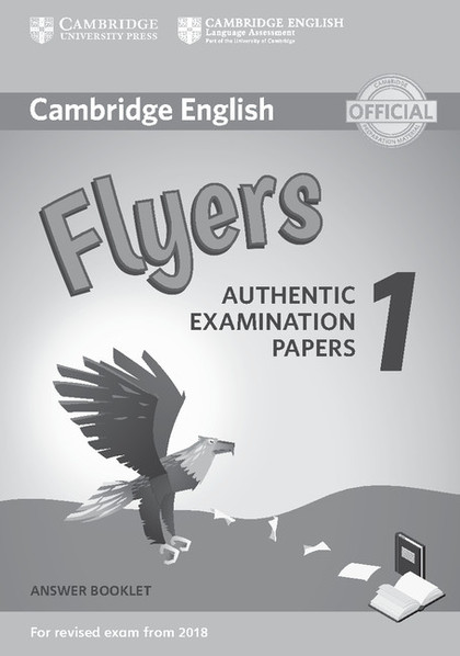 CAMBRIDGE ENGLISH YOUNG LEARNERS 1 FOR REVISED EXAM FROM 2018 FLYERS ANSWER BOOK