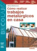TRABAJOS METALÚRGICOS EN CASA