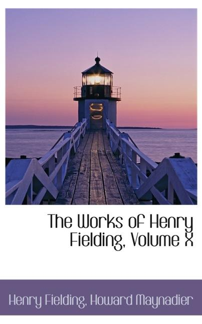 The Works of Henry Fielding, Volume X