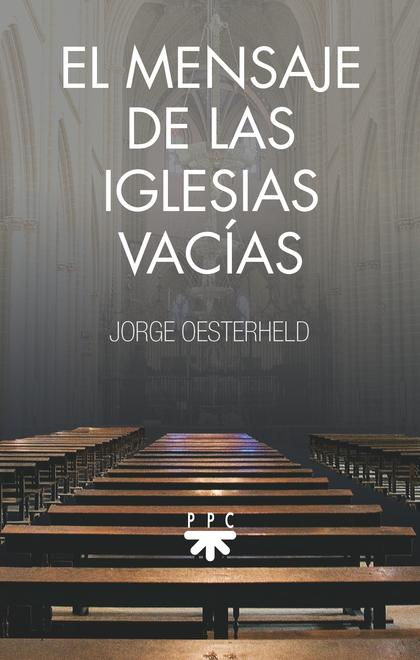 EL MENSAJE DE LAS IGLESIAS VACÍAS.