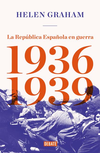 LA REP?BLICA ESPA?OLA EN GUERRA (1936-1939)
