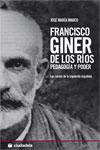 FRANCISCO GINER DE LOS RÍOS: PEDAGOGÍA Y PODER