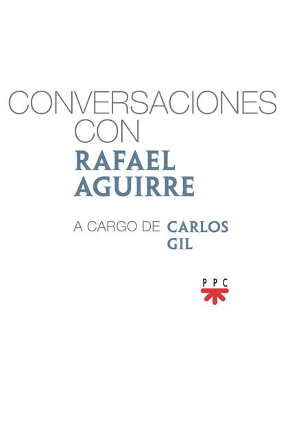 CONVERSACIONES CON RAFAEL AGUIRRE.