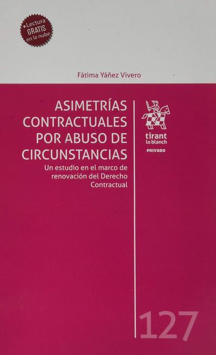 ASIMETRIAS CONTRACTUALES POR ABUSO DE CIRCUNSTANCIAS. UN ESTUDIO EN EL MARCO DE RENOVACIÓN DEL