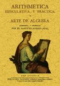 ARITMÉTICA ESPECULATIVA Y PRÁCTICA Y ARTE DE ÁLGEBRA