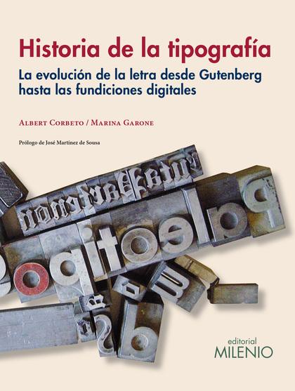 HISTORIA DE LA TIPOGRAFÍA. LA EVOLUCIÓN DE LA LETRA DESDE GUTENBERG HASTA LAS FUNDICIONES DIGIT