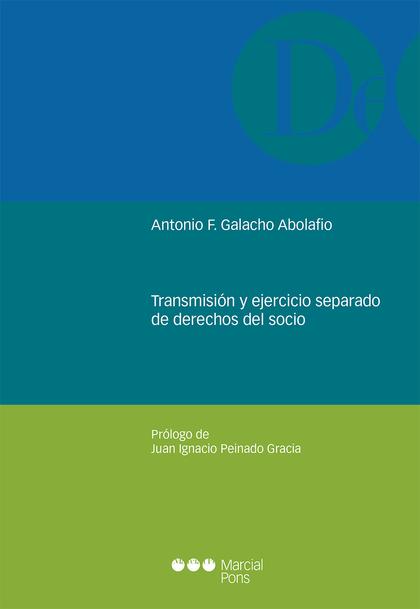 TRANSMISION Y EJERCICIO SEPARADO DE DERECHOS DEL SOCIO