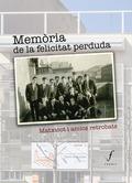 MEMÒRIA DE LA FELICITAT PERDUDA