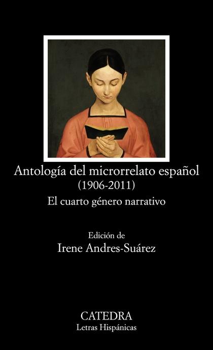 ANTOLOGÍA DEL MICRORRELATO ESPAÑOL (1906-2011). EL CUARTO GÉNERO NARRATIVO