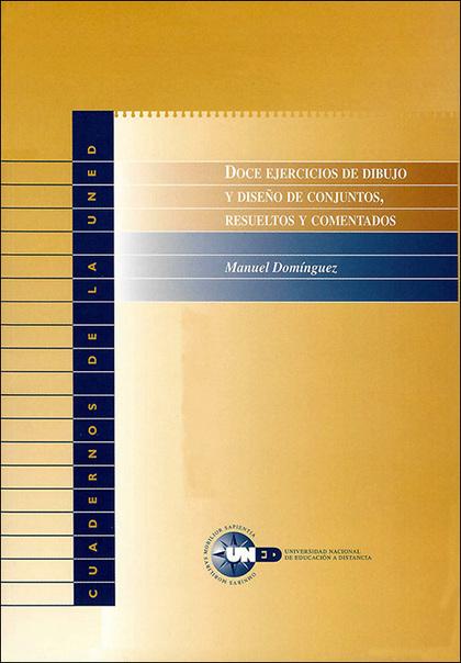 DOCE EJERCICOS DE DIBUJO Y DISEÑO DE CONJUNTOS, RESUELTOS Y COMENTADOS