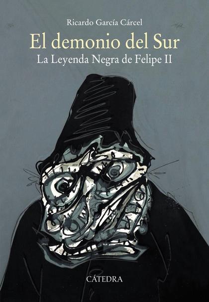EL DEMONIO DEL SUR. LA LEYENDA NEGRA DE FELIPE II