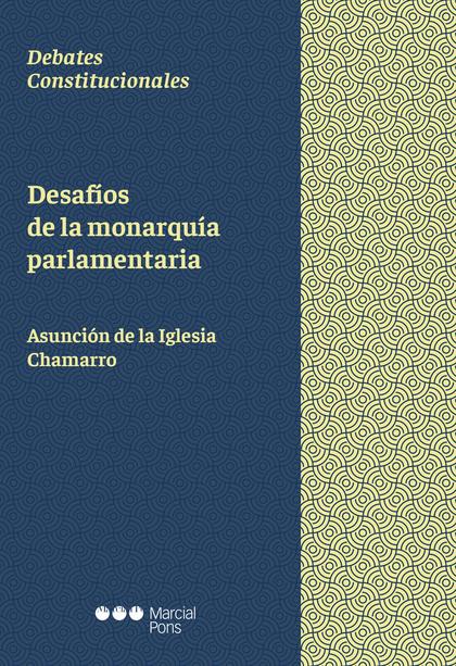 DESAFIOS DE LA MONARQUIA PARLAMENTARIA.