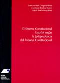 EL SISTEMA CONSTITUCIONAL ESPAÑOL SEGÚN LA JURISPRUDENCIA DEL TRIBUNAL CONSTITUCIONAL