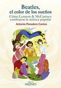 BEATLES, EL COLOR DE LOS SUEÑOS. CÓMO LENNON & MCCARTNEY CAMBIARON LA MÚSICA POPULAR