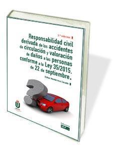 RESPONSABILIDAD CIVIL DERIVADA DE ACCIDENTES DE CIRCULACIÓN Y VALORACIÓN DE DAÑO.