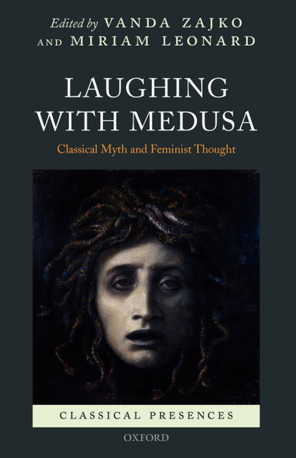 LAUGHING WITH MEDUSA. CLASSICAL MYTH AND FEMINIST THOUGHT