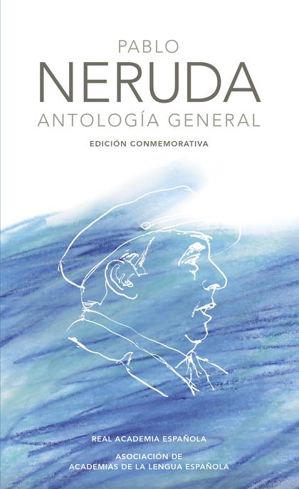 ANTOLOGÍA GENERAL (EDICIÓN CONMEMORATIVA DE LA RAE Y LA ASALE).