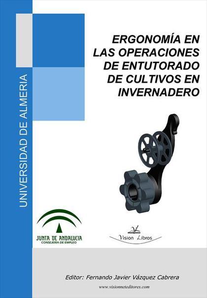ºERGONOMÍA EN LAS OPERACIONES DE ENTUTORADO DE CULTIVOS EN INVERNADERO