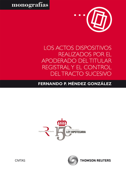 LOS ACTOS DISPOSITIVOS REALIZADOS POR EL APODERADO DEL TITULAR REGISTRAL Y LA CALIFICACIÓN DEL