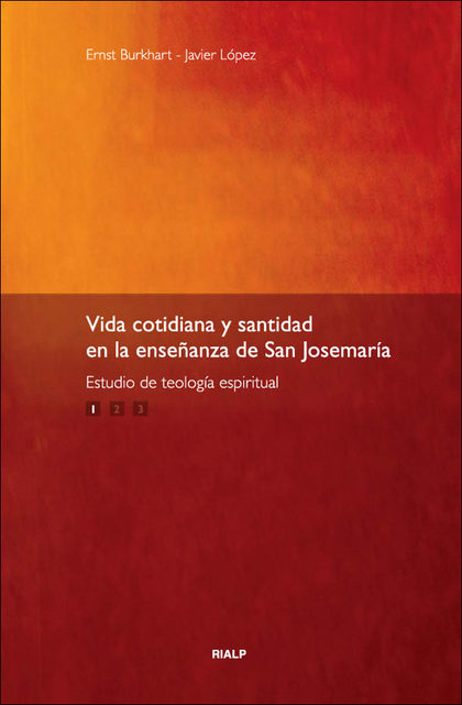 VIDA COTIDIANA Y SANTIDAD EN LA ENSEÑANZA DE SAN JOSEMARIA. ESTUDIO DE TEOLOGIA