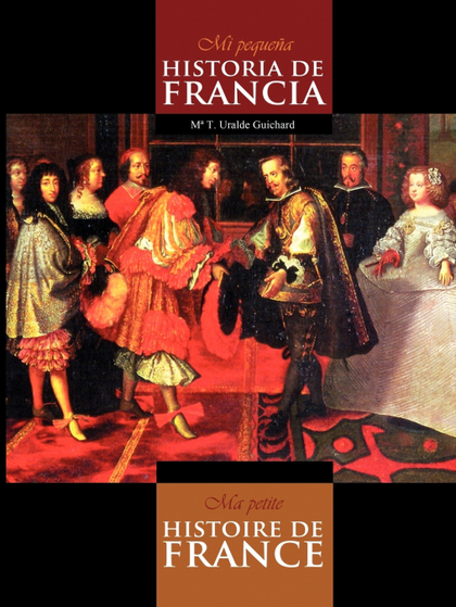 MI PEQUEÑA HISTORIA DE FRANCIA = MA PETITE HISTOIRE DE FRANCE