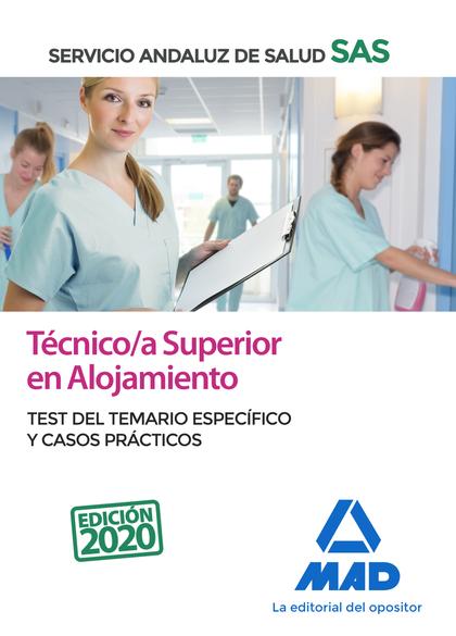 TÉCNICO;A SUPERIOR DE ALOJAMIENTO DEL SERVICIO ANDALUZ DE SALUD. TEST DEL TEMARI. TEST DEL TEMA