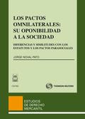 LOS PACTOS OMNILATERALES: SU OPONIBILIDAD A LA SOCIEDAD. DIFERENCIAS Y SIMILITUDES CON LOS ESTA