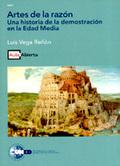 ARTES DE LA RAZÓN : UNA HISTORIA DE LA DEMOSTRACIÓN EN LA EDAD MEDIA