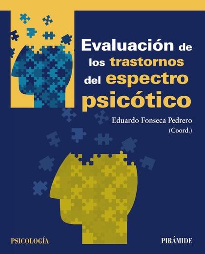 EVALUACIÓN DE LOS TRASTORNOS DEL ESPECTRO PSICÓTICO.