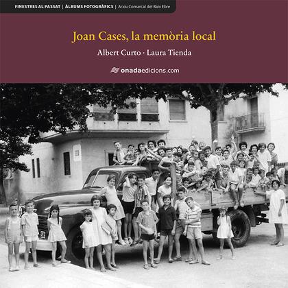 JOAN CASES, LA MEMÒRIA LOCAL