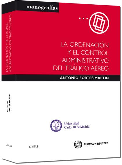 LA ORDENACIÓN Y EL CONTROL ADMINISTRATIVO DEL TRÁFICO AÉREO