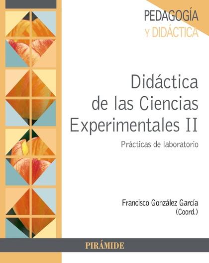DIDÁCTICA DE LAS CIENCIAS EXPERIMENTALES (II). PRÁCTICAS DE LABORATORIO