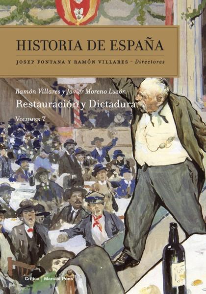 RESTAURACIÓN Y DICTADURA. HISTORIA DE ESPAÑA VOL. 7