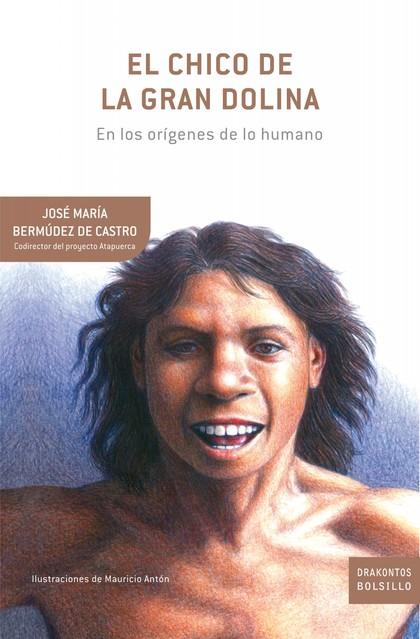 EL CHICO DE LA GRAN DOLINA : EN LOS ORÍGENES DE LO HUMANO