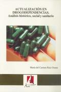ACTUALIZACIÓN EN DROGODEPENDENCIAS : ANÁLISIS HISTÓRICO, SOCIAL Y SANITARIO