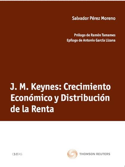 J. M. KEYNES : CRECIMIENTO ECONÓMICO Y DISTRIBUCIÓN DE LA RENTA