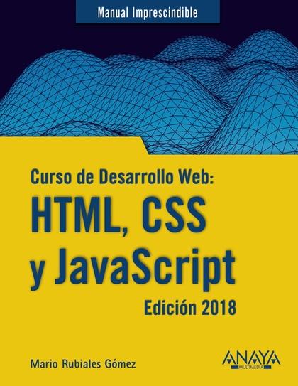 CURSO DE DESARROLLO WEB: HTML, CSS Y JAVASCRIPT. EDICIÓN 2018.