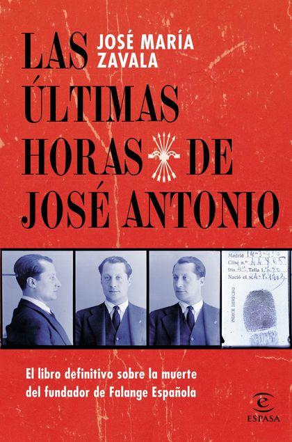 LAS ÚLTIMAS HORAS DE JOSÉ ANTONIO.